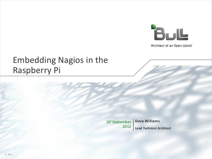 Embedding Nagios in the       Raspberry Pi                             26th September   Dave Williams                     ...