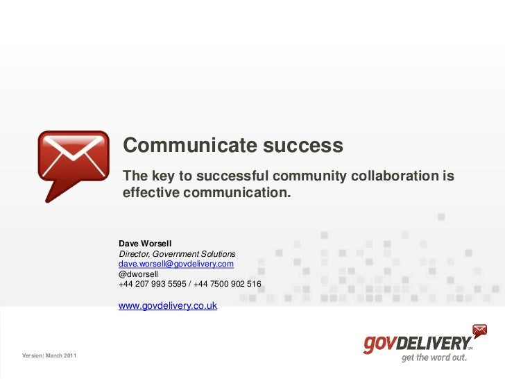 Communicate success<br />The key to successful community collaboration is effective communication.<br />Dave Worsell<br />...