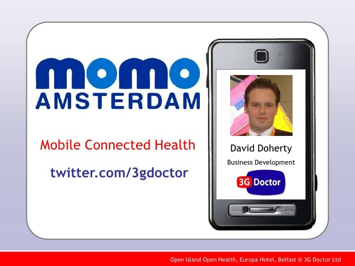 Mobile Connected Health                 David Doherty                                        Business Development  twitter...