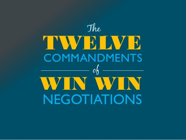 The 12 Commandments of Effective Negotiation