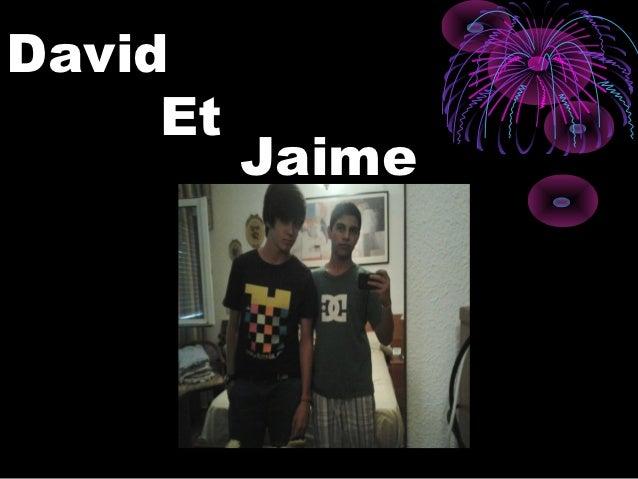 David     Et          Jaime
