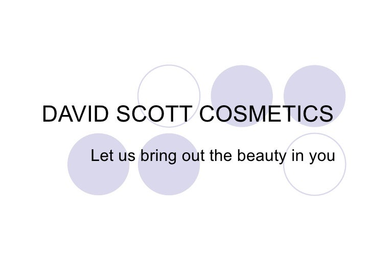 DAVID SCOTT COSMETICS  Let us bring out the beauty in you