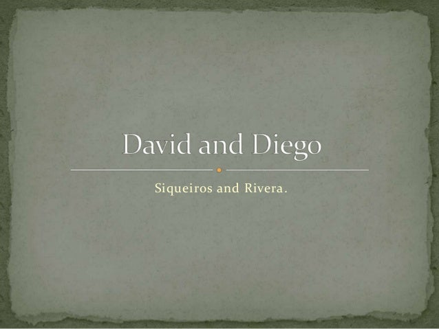 Siqueiros and Rivera.
