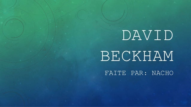 DAVID  BECKHAM  FAITE PAR: NACHO