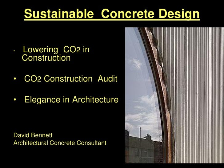 Sustainable Concrete Design  •   ·  •   Lowering CO2 in     Construction  • CO2 Construction Audit  • Elegance in Architec...