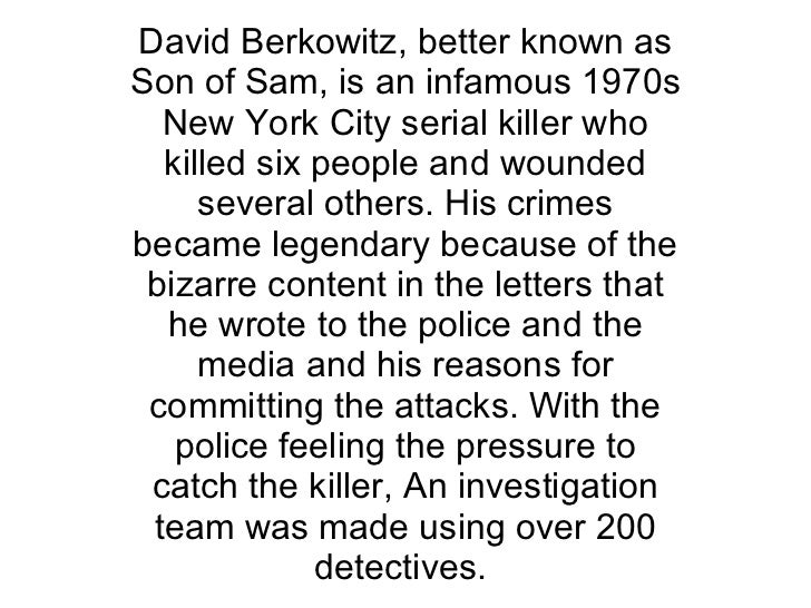 David Berkowitz, better known as Son of Sam, is an infamous 1970s New York City serial killer who killed six people and wo...