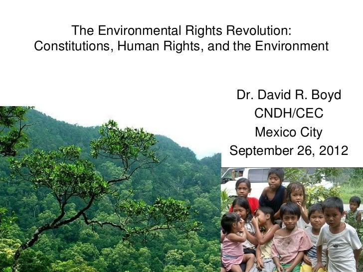 The Environmental Rights Revolution:Constitutions, Human Rights, and the Environment                                Dr. Da...