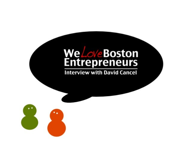 David Cancel Of Performable Interview: We Love Boston Entrepreneurs