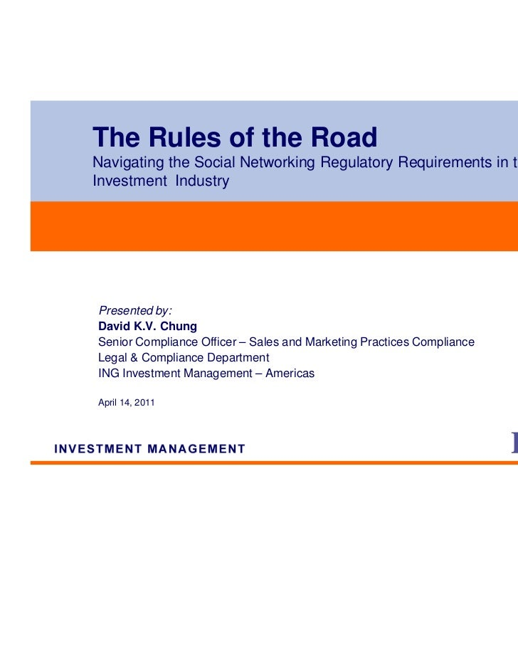 The Rules of the RoadNavigating the Social Networking Regulatory Requirements in theInvestment IndustryPresented by:David ...