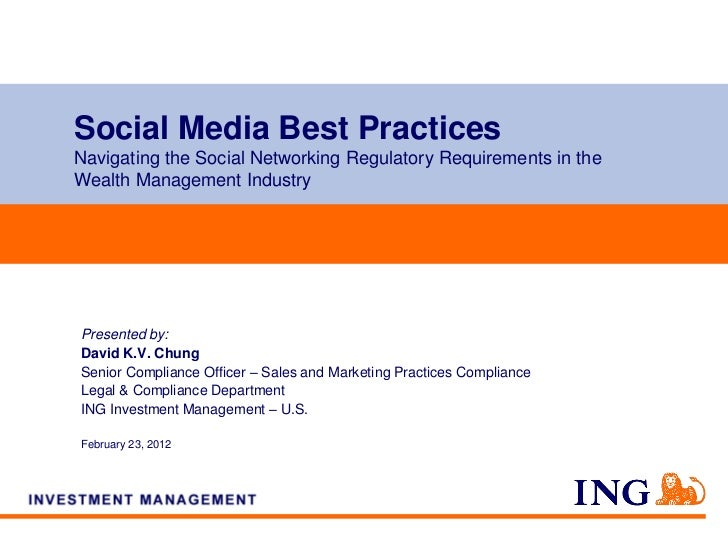 Social Media Best PracticesNavigating the Social Networking Regulatory Requirements in theWealth Management IndustryPresen...
