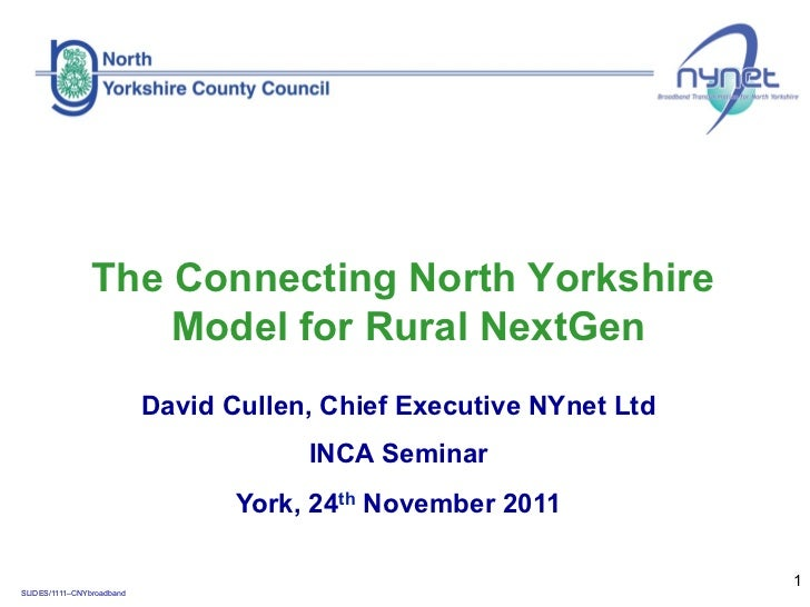 The Connecting North Yorkshire                    Model for Rural NextGen                           David Cullen, Chief Ex...