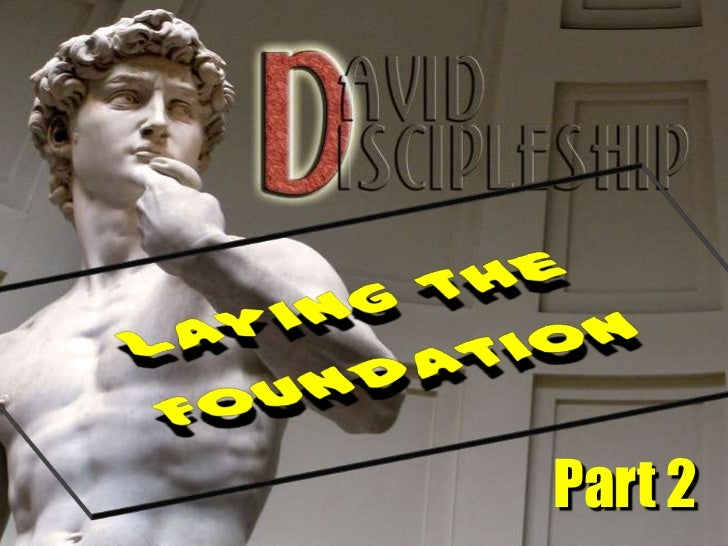 David discipleship-Laying the foundation pt 2