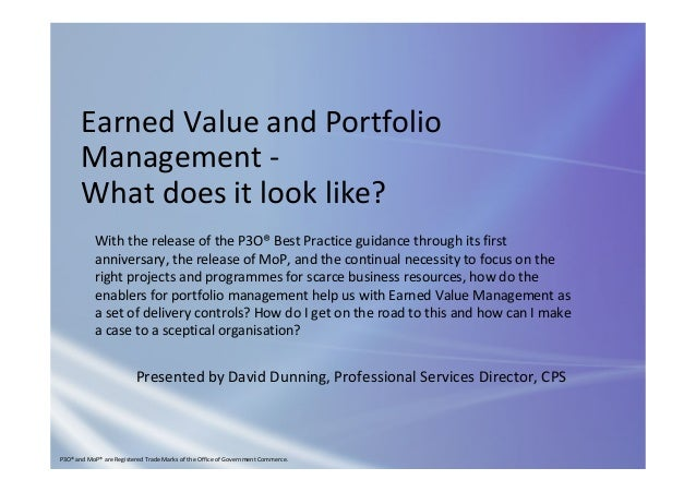 Earned Value and Portfolio  Management ‐ What does it look like? Presented by David Dunning, Professional Services Directo...