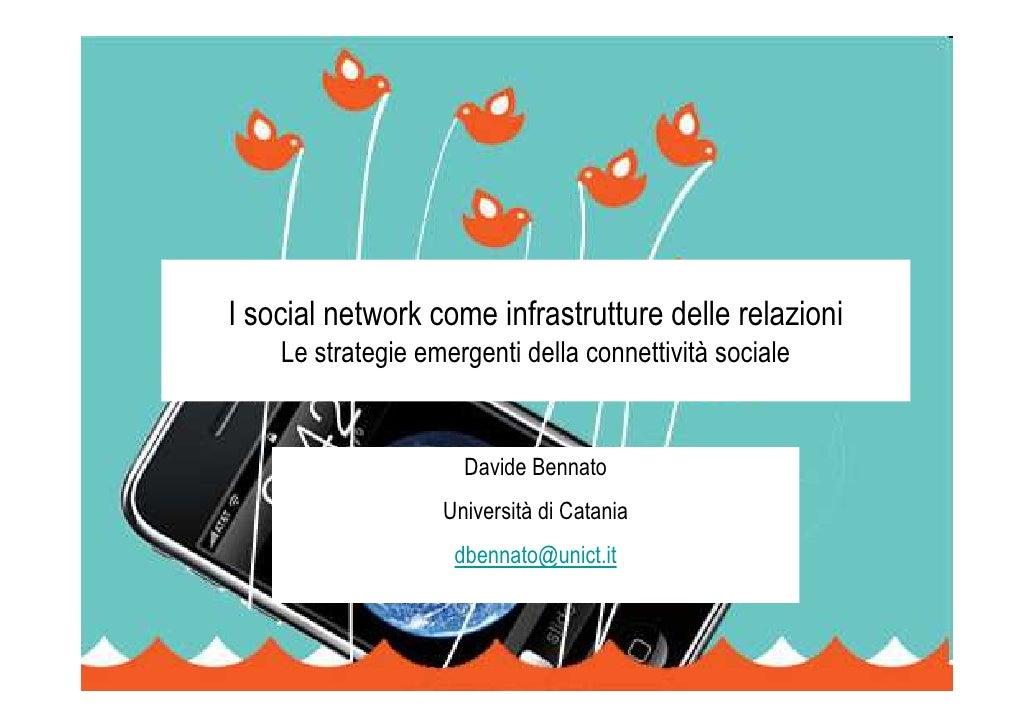 I social network come infrastrutture delle relazioni     Le strategie emergenti della connettività sociale                ...
