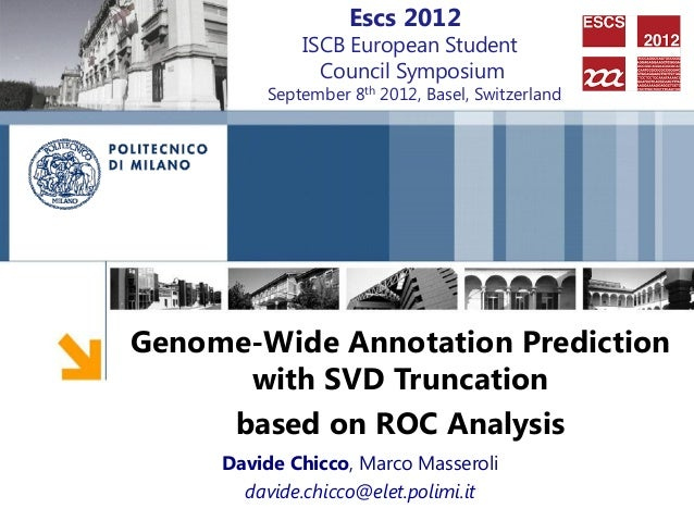 """Genome-Wide Annotation Prediction with SVD Truncation based on ROC Analysis"" - Davide Chicco (PoliMi) @ ISCB ESCS 2012"