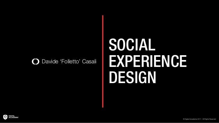 """Davide Folletto Casali """"Social Experience Design"""""""