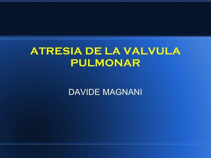 Davide Magnani Atresia Pulmonar