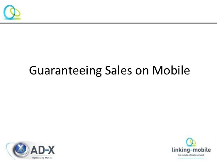 Guaranteeing Sales on Mobile