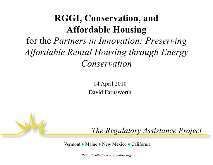 RGGI, Conservation, and            Affordable Housing for the Partners in Innovation: Preserving Affordable Rental Housing...