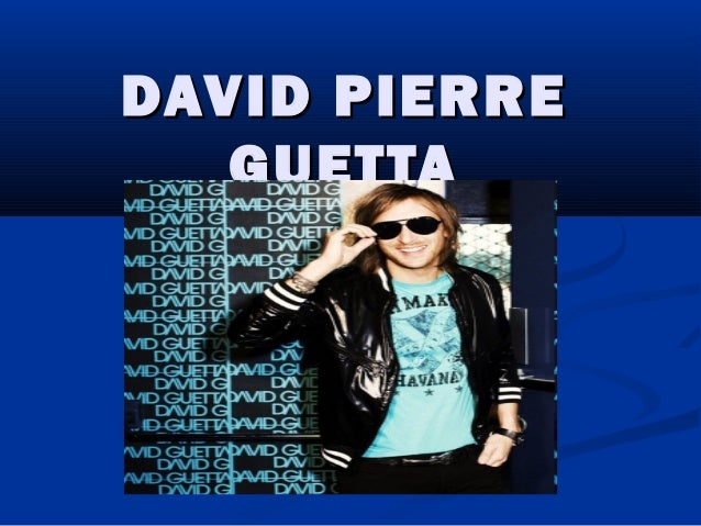 DAVID PIERREDAVID PIERRE GUETTAGUETTA