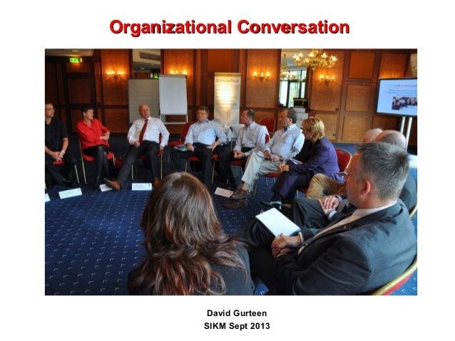 Organizational ConversationOrganizational Conversation David Gurteen SIKM Sept 2013