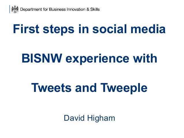 First steps in social media BISNW experience with Tweets and Tweeple David Higham
