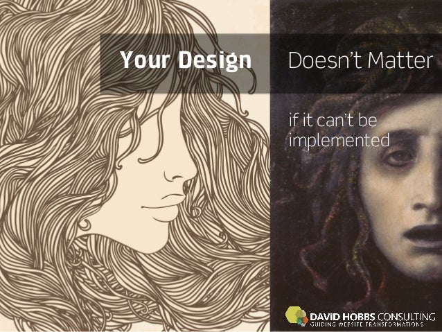 Your Design   Doesn't Matter              if it can't be              implemented