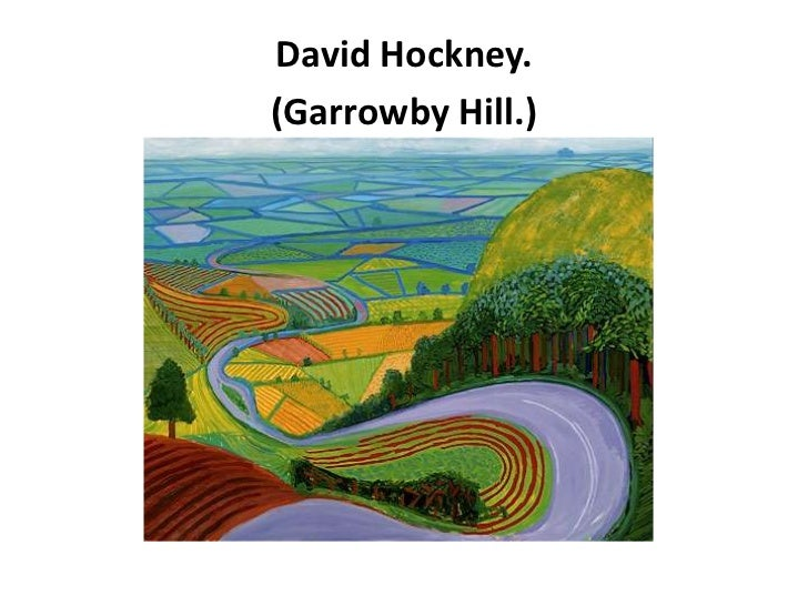 David Hockney.(Garrowby Hill.)