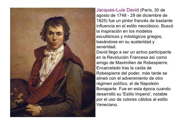 Jacques-Luis David (París, 30 deagosto de 1748 - 29 de diciembre de1825) fue un pintor francés de bastanteinfluencia en el...