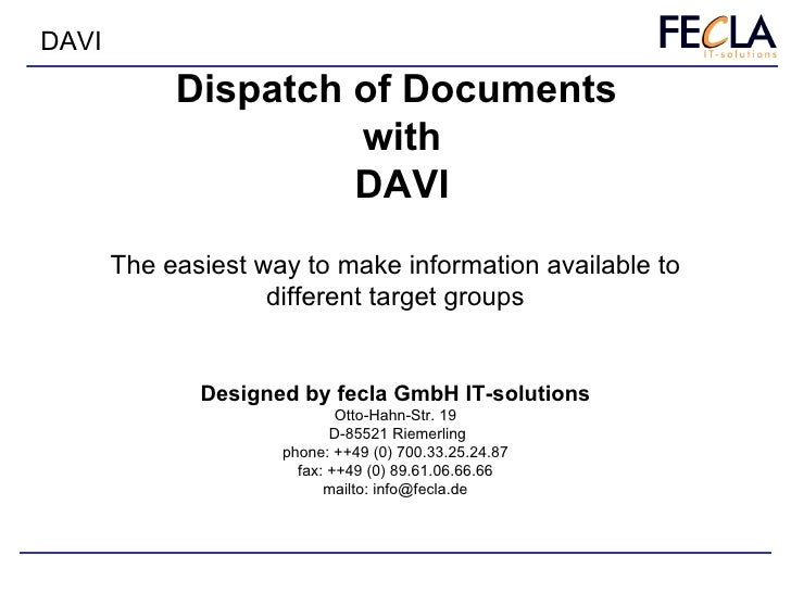 Dispatch of Documents  with DAVI Designed by fecla GmbH IT-solutions Otto-Hahn-Str. 19  D-85521 Riemerling phone: ++49 (0)...