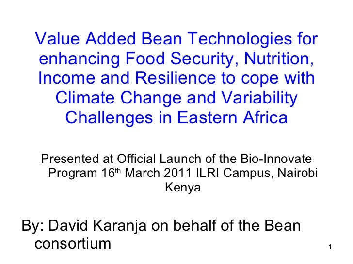 Value Added Bean Technologies for enhancing Food Security, Nutrition, Income and Resilience to cope with Climate Change an...