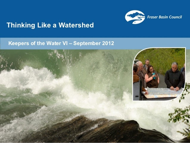 Thinking Like a WatershedKeepers of the Water VI – September 2012