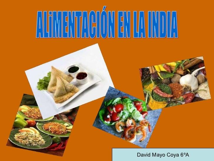 ALiMENTACIÓN EN LA INDIA David Mayo Coya 6ºA