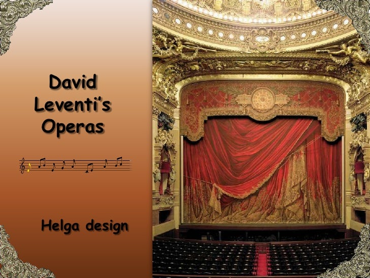 David  Leventi's Operas <br />Helga design<br />