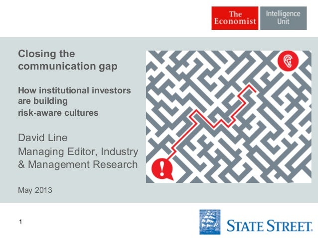 1Closing thecommunication gapHow institutional investorsare buildingrisk-aware culturesDavid LineManaging Editor, Industry...