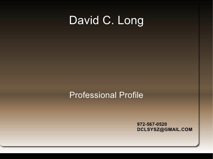David C. Long Professional Profile 972-567-0520 [email_address]