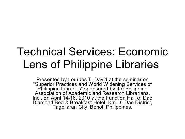 """Technical Services: Economic Lens of Philippine Libraries  Presented by Lourdes T. David at the seminar on """"Superior Pract..."""