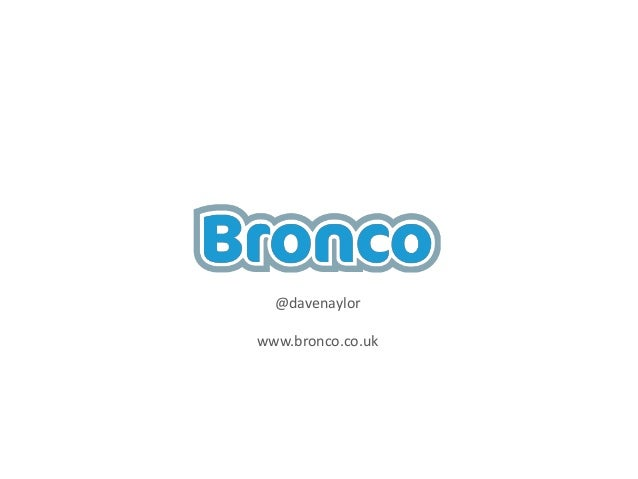 @davenaylor www.bronco.co.uk