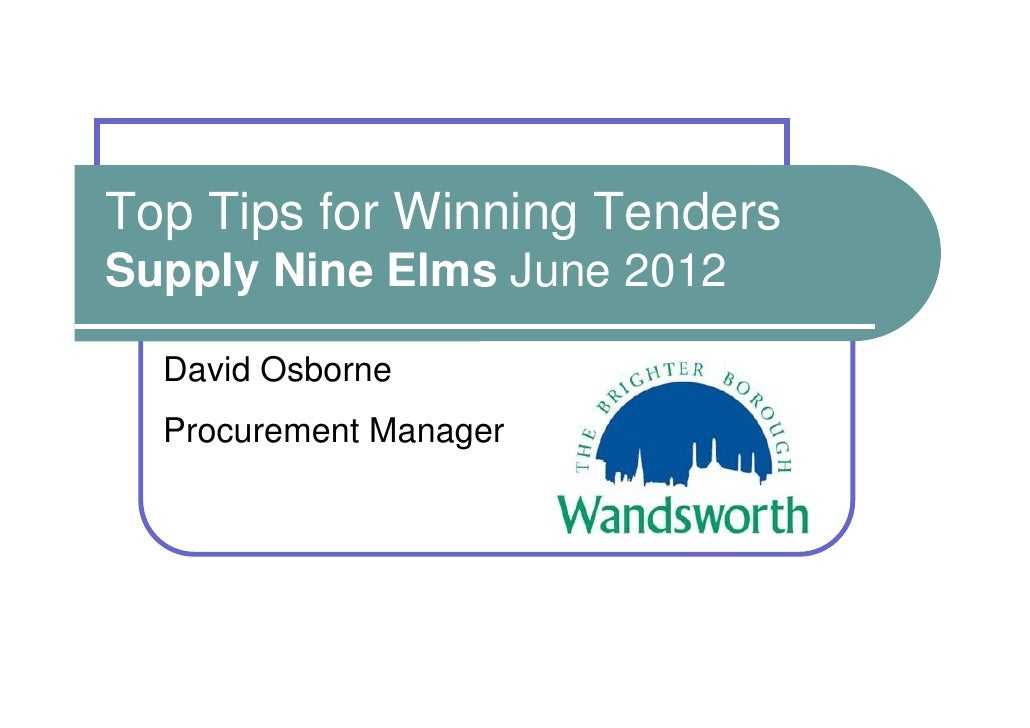Top Tips for Winning TendersSupply Nine Elms June 2012  David Osborne  Procurement Manager