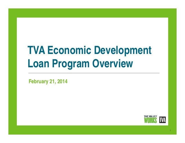 TVA Economic Development Loan Program Overview February 21, 2014  1