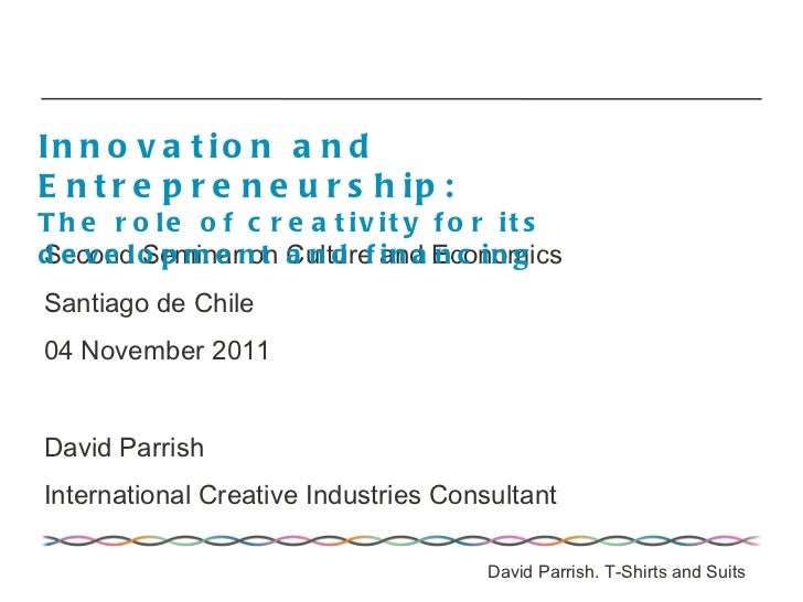 Innovation and Entrepreneurship:  The role of creativity for its development and financing
