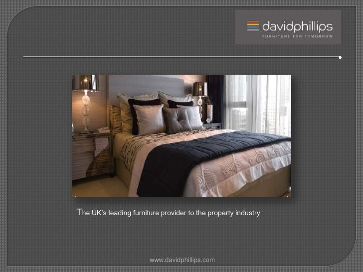 The UK's leading furniture provider to the property industry<br />www.davidphillips.com<br />
