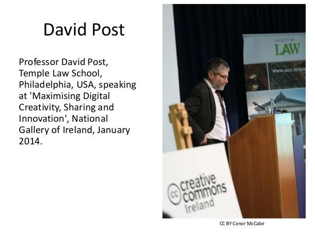 David Post Professor David Post, Temple Law School, Philadelphia, USA, speaking at 'Maximising Digital Creativity, Sharing...