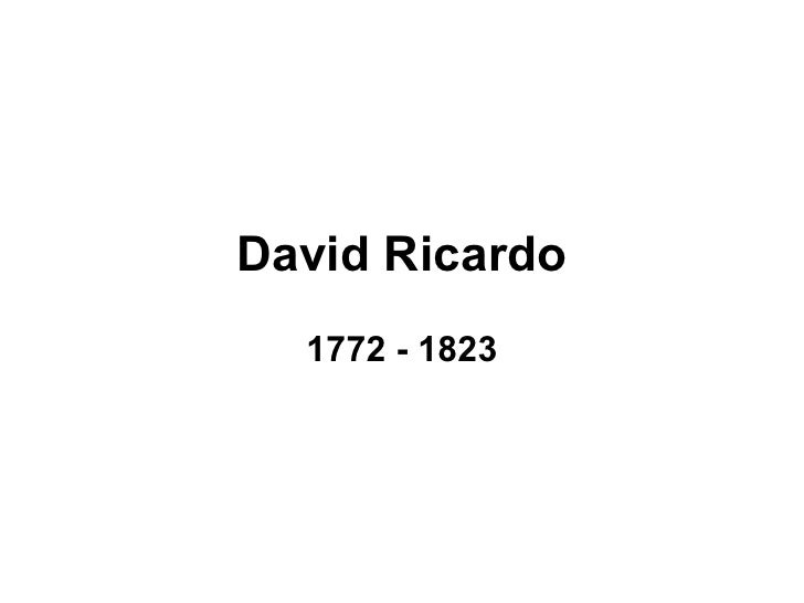 David Ricardo 1772 - 1823