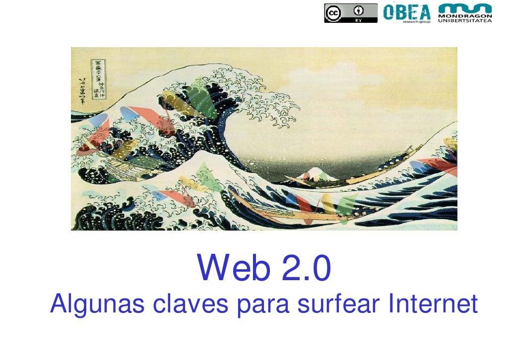 Web 2.0 Algunas claves para surfear Internet