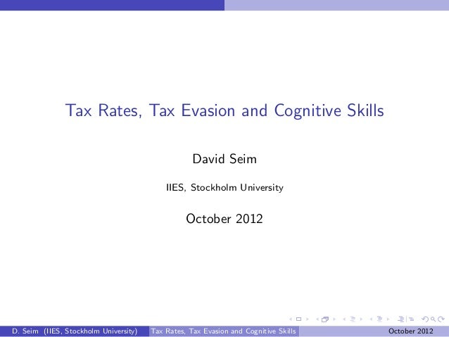 David Seim. Tax Rates, Tax Evasion and Cognitive Skills