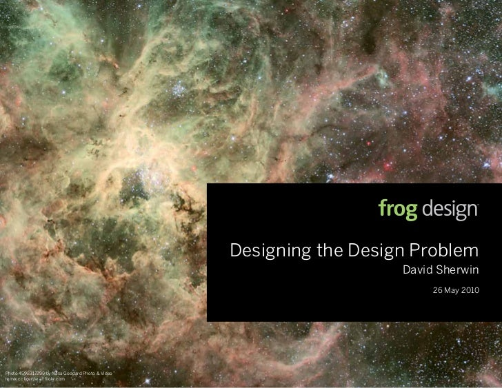 Designing the Design Problem                                                                     David Sherwin            ...