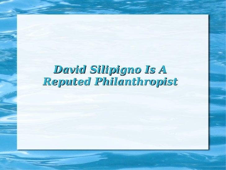 David Silipigno Is A Reputed Philanthropist