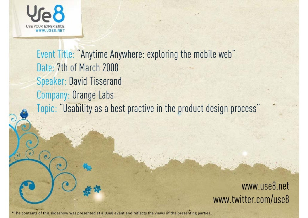 "Event Title: ""Anytime Anywhere: exploring the mobile web""              Date: 7th of March 2008              Speaker: David..."