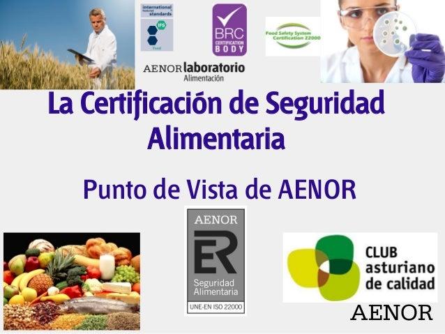 La Certificación de la Seguridad Agroalimentaria. Punto de vista de AENOR